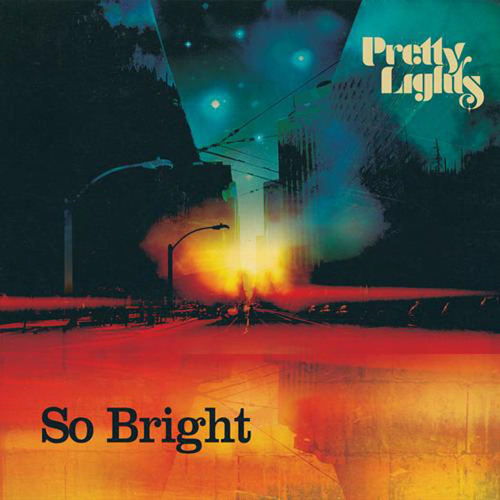 Pretty Lights - So Bright