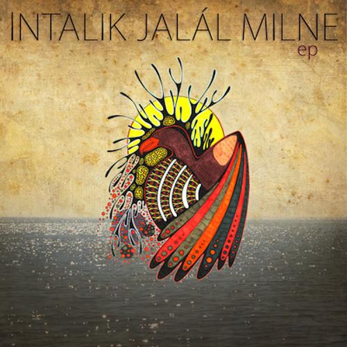 Intalik Jalál Milne - EP (Available on iTunes now)
