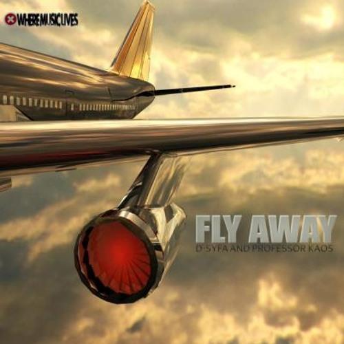 D-Syfa & Professor Kaos - Fly Away