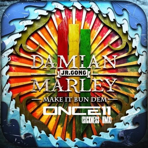 Skrillex Ft. Damian Marley - Make It Bun Dem (Once11 Sickness RMX)