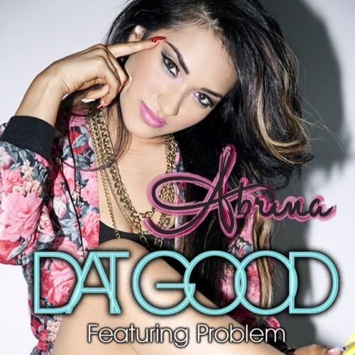 Abrina Ft. Problem - Dat Good