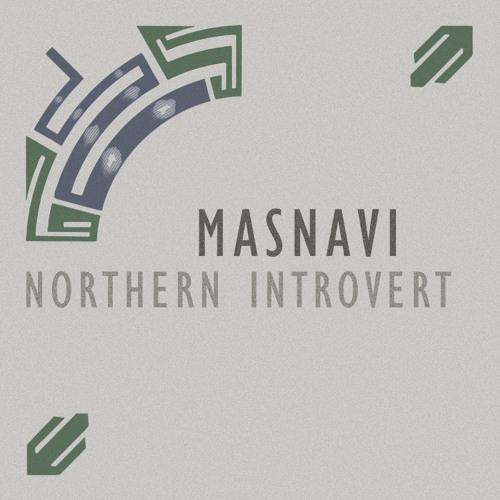 Northern Introvert - Masnavi