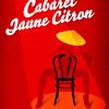Cabaret Jaune Citron - Comédie Musicale - par Clotilde Chevalier