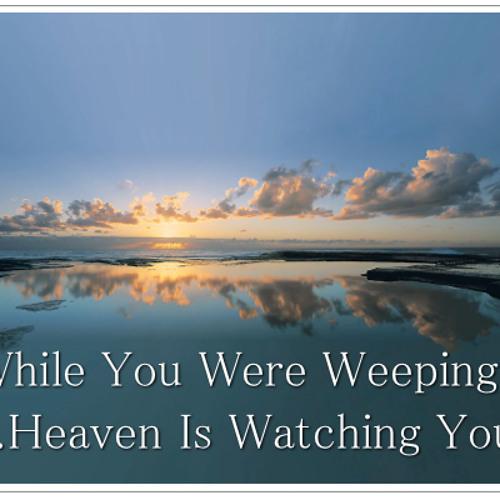 """Heaven is Watching You ©"""