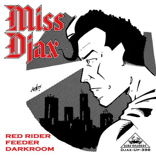 Miss Djax - Feeder