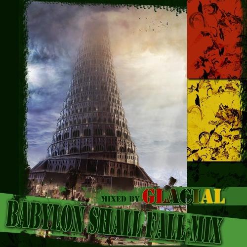 Glacial - Babylon Shall Fall mix