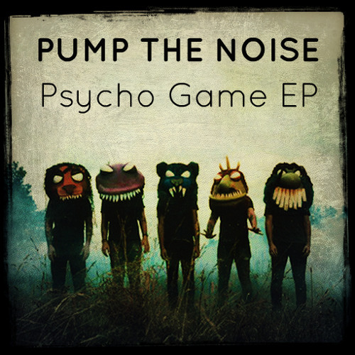 Pump The Noise - Psycho Game (Clash The Disko Kids Remix) *Preview*