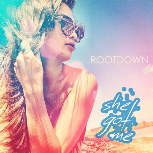 Rootdown - She Got Me (Single-2012)