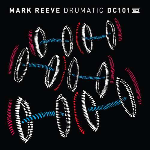 DC101 - Mark Reeve - Drumatic - Drumcode
