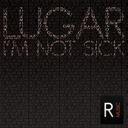 Lugar - I'm Not Sick - House Addictions Remix
