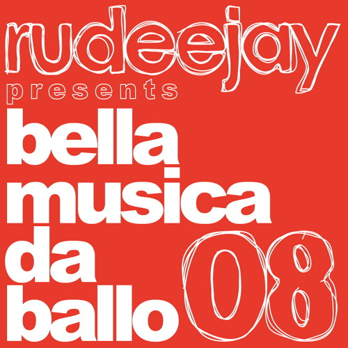 "Rudeejay presents ""bella musica da ballo 08"""
