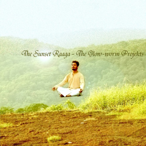 02 The Sunset Raaga - The Glow-worm Projekts
