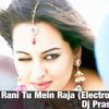Son Of Sardaar - Rani Tu Mein Raja (Electro Mix) Dj Prashant ( Prashantdj.blogspot.com )