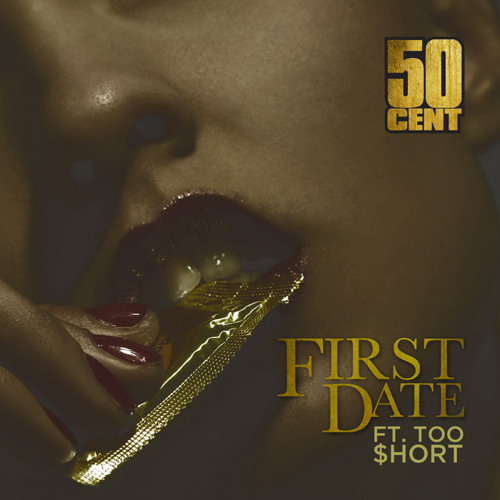 50 Cent - First Date (feat. Too Short) [Radio RIP]