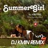 Airfare - Summer Girl (DJ Kmin Remix)
