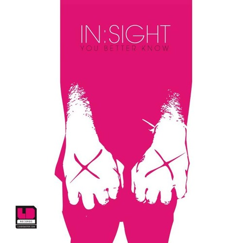 In:sight - You Better Know [Luv Disaster Records] OUT NOW
