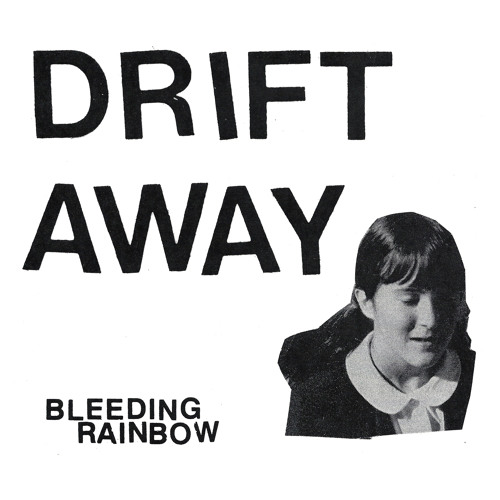 "Bleeding Rainbow ""Drift Away"""