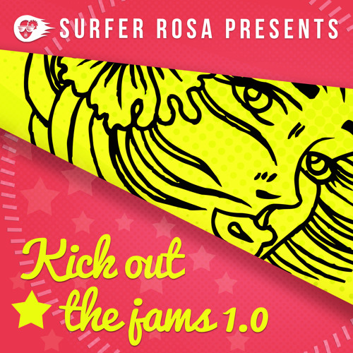 SURFER ROSA PRESENTS: KICK OUT THE JAMS - MICROHEART - RALFSTAR