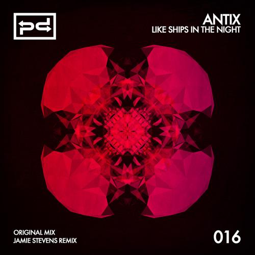 Antix - Like Ships In The Night (Jamie Stevens Remix)