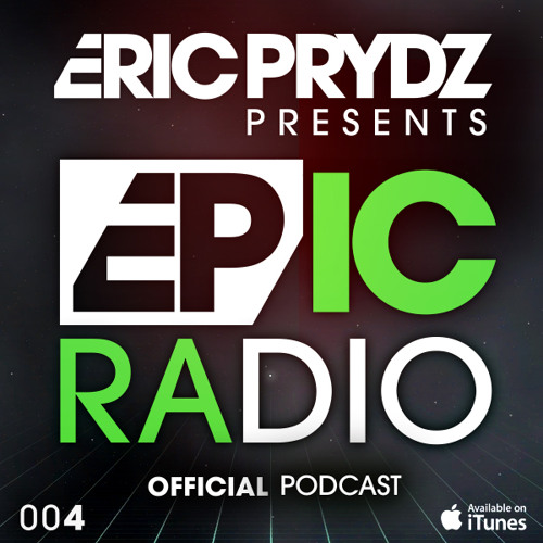 Eric Prydz Presents: EPIC Radio 004