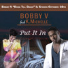 "Bobby V feat K Michelle ""Put It In"""