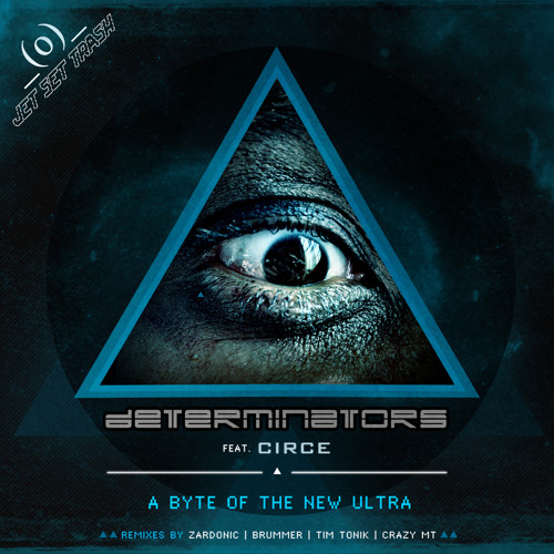 Determinators (ft. Circe) - A Byte Of The New Ultra (Tim Tonik Remix)