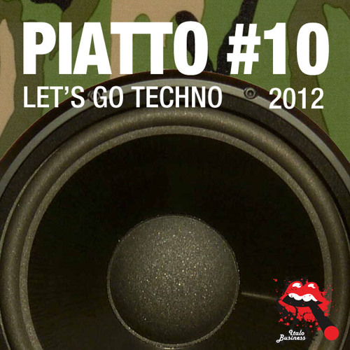 Piatto #10 ••• Italo Business Djset Oct 2012 (Free Download)