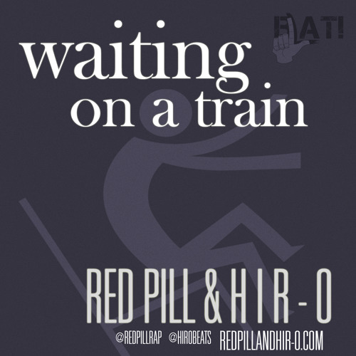 Red Pill & Hir-O - Waiting On A Train