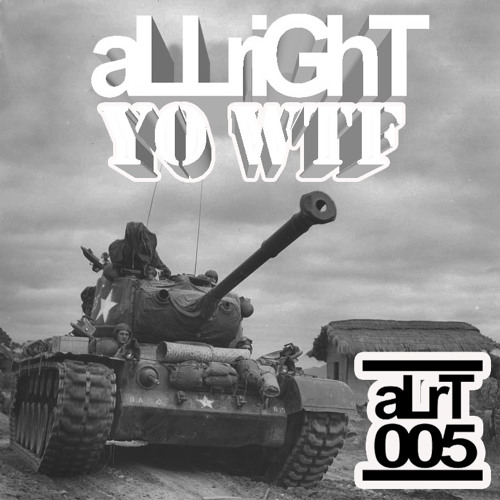 aLLriGhT - Yo WTF (Warefare Mix)