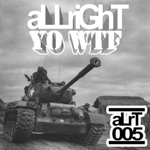 aLLriGhT - Yo WTF (Original Mix)