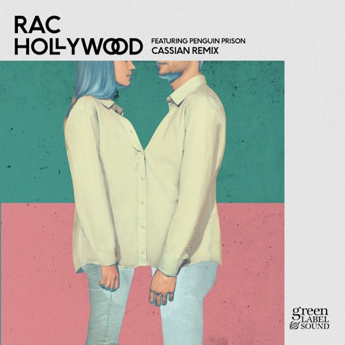 RAC - Hollywood featuring Penguin Prison (Cassian Remix)