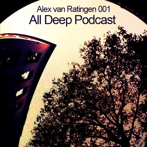 All Deep Podcast 001 // Alex van Ratingen (NoVus.London)