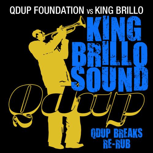King Brillo Sound (Qdup Breaks Re-Rub) FREE DOWNLOAD w/ Facebook Like!