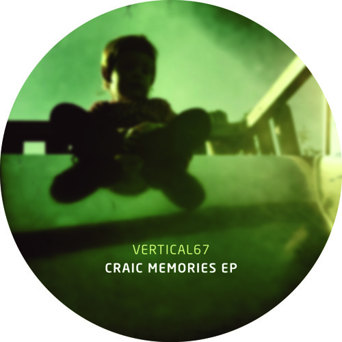 Vertical67 - Craic Memories EP [samples]