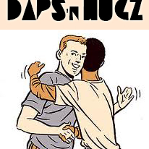 Daps n Hugz