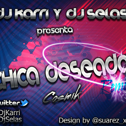 Cosmik - Chica Deseada (Dani Becerra & Dj Selas Remix)