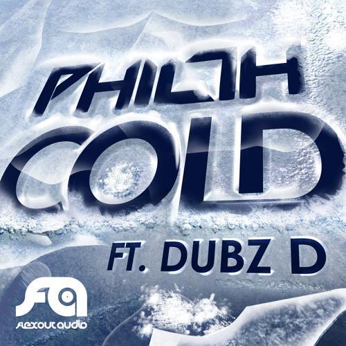 Philth ft Dubz D - Cold