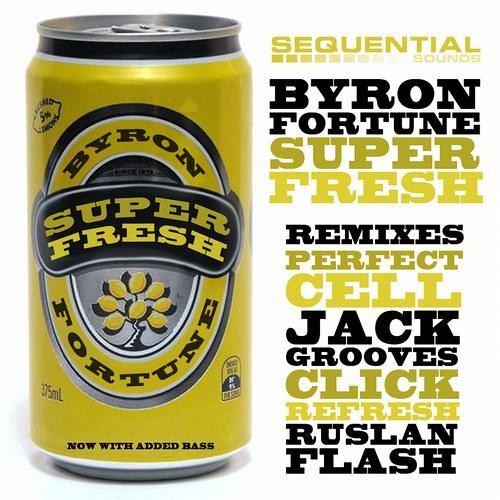 "Byron Fortune - Super Fresh (Jack Grooves ""Super"" Remix) [Sequential Sounds]"