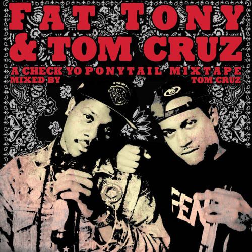 FAT TONY & TOM CRUZ - CHECK YO PONYTAIL MIXTAPE
