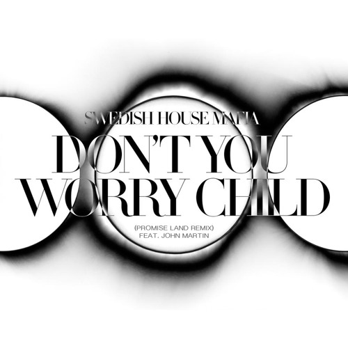 Swedish House Mafia - Don't You Worry Child (Promise Land Remix) [Virgin UK]