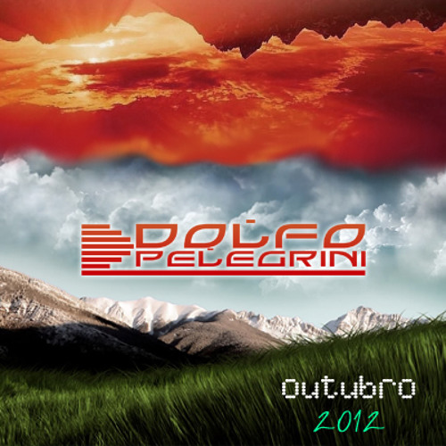 DJ SET DOLFO PELEGRINI @ OUTUBRO 2012