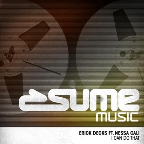Erick Decks ft. Nessa Cali - I Can Do That (Original Bouncy Mix) (Snippet)