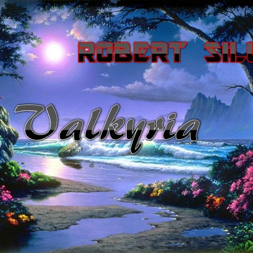 Valkyria (Original Mix) - Robert Silva