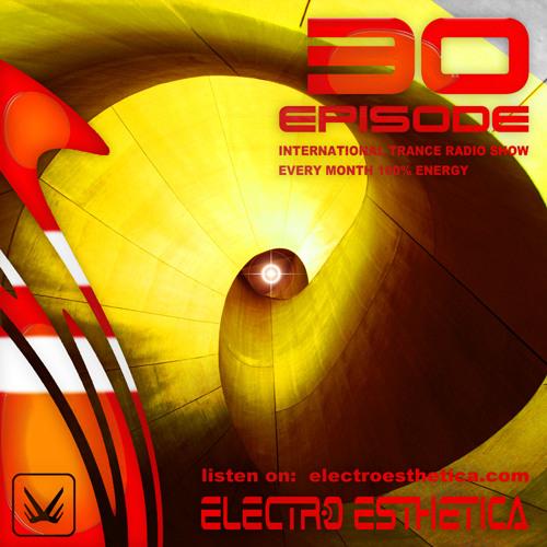 Electro Esthetica - Trance Show  EPISODE - 030