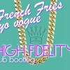 French Fries - Yo Vogue ( ♕ High Fidelity ♕ Club Bootleg ) FREE DOWNLOAD