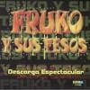 110 FRUKO Y SUS TESOS - CACHONDEA (DJ ZETO 'JRMIX)SALSA 2O12
