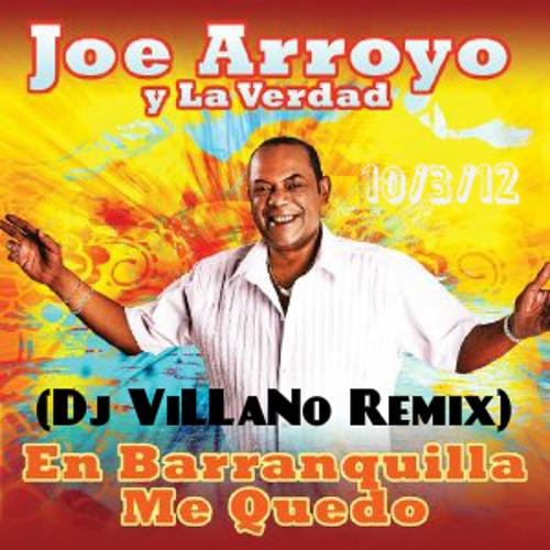 """En Barranquilla Me Quedo"" Feat. Joe Arroyo (Dj ViLLaNo Remix)"