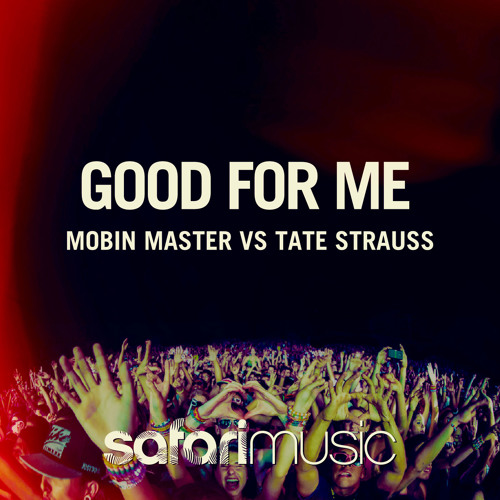 Mobin Master vs Tate Strauss - Good For Me (Preview) Beatport NOWWWW