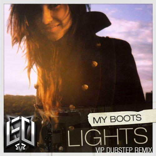 Lights - My Boots (EO's VIP Dubstep Remix) [Buy Link = Mediafire DL]