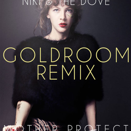 Niki The Dove - Mother's  Protect (Goldroom Remix)